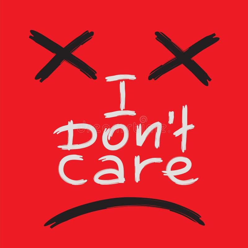 Я надеваю заботу ` t - эмоциональную рукописную цитату Напечатайте для плаката, футболки, сумки, логотипа иллюстрация штока