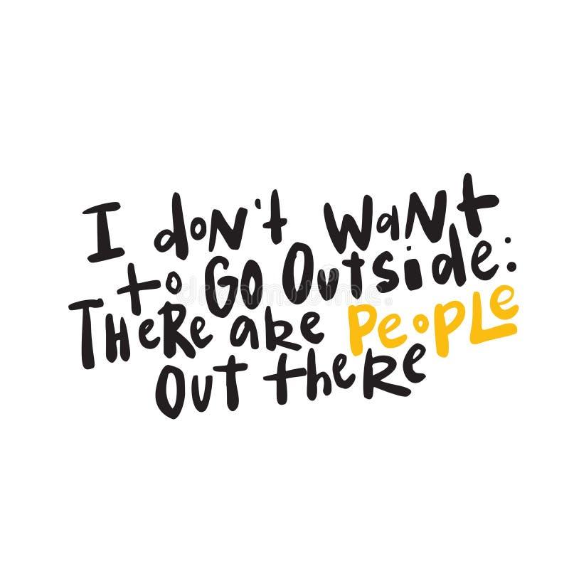 Я не хочу идти снаружи Смешной интровертирует юмор Литерность, сделанная в векторе бесплатная иллюстрация