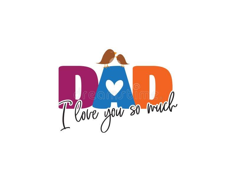 Я тебя люблю, папа, милый формулируя дизайн изолированный на белой, красочной литерности Дизайн поздравительной открытки Дня отца иллюстрация вектора