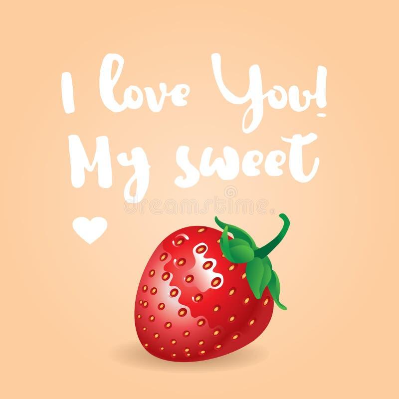 Я тебя люблю моя сладостная надпись Поздравительная открытка, приглашение или плакат вектора Дизайн с stawberry и текстом Годный  иллюстрация вектора