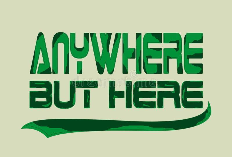 'dondequiera pero aquí 'tipografía, gráficos de la camiseta que se divierten stock de ilustración