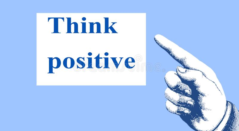 'Piense el positivo ' La direcci?n de los puntos del finger a un mensaje de motivaci?n e inspirado fotos de archivo libres de regalías