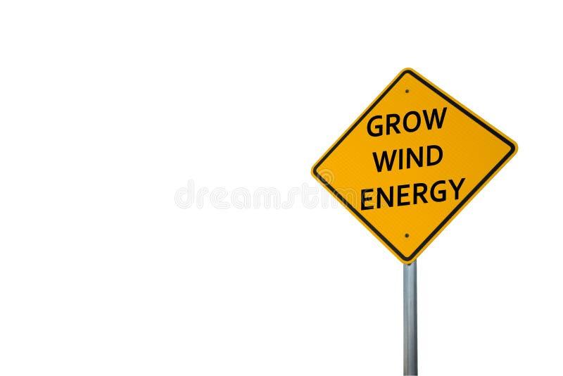 'WACHSEN SIE WIND-ENERGIE-'VERKEHRSSCHILD GEGEN WEISSEN HINTERGRUND lizenzfreie stockfotos