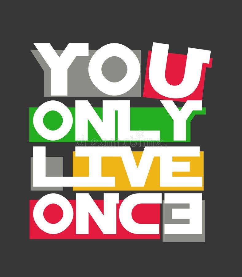 """""""vous vivez seulement la typographie des once, folâtrant des graphiques de tee-shirt illustration stock"""