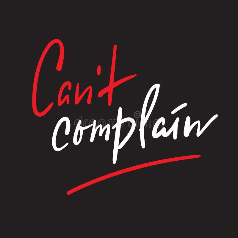 不能抱怨-简单启发和诱导行情 手拉的美好的字法 为激动人心的海报, T恤杉, b打印 向量例证