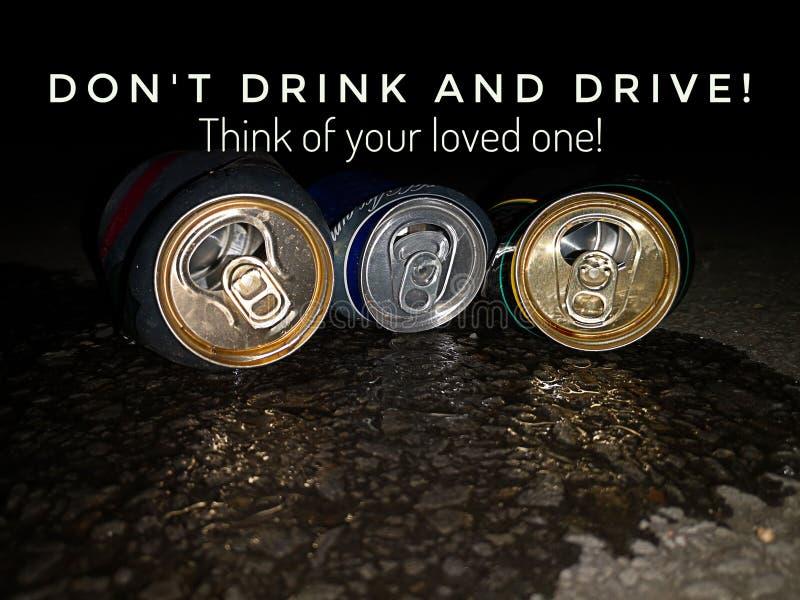 不要喝,并且驾驶安全预防措施的口号设计在路,认为您的安全 图库摄影