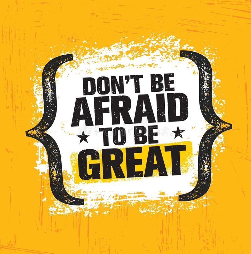 不要害怕是伟大的 富启示性的创造性的刺激行情海报模板 传染媒介印刷术横幅 皇族释放例证