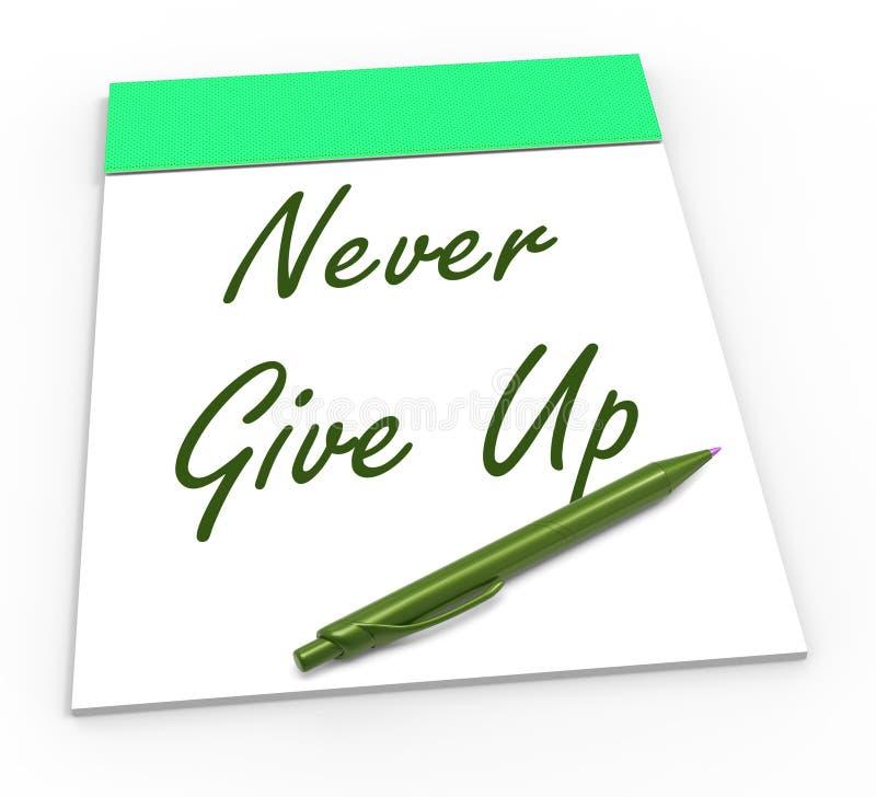 不要放弃笔记薄手段坚持不懈和 库存例证