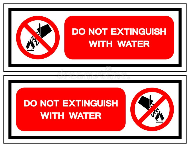 不要熄灭与水标志标志,传染媒介例证,在白色背景标签的孤立 EPS10 向量例证