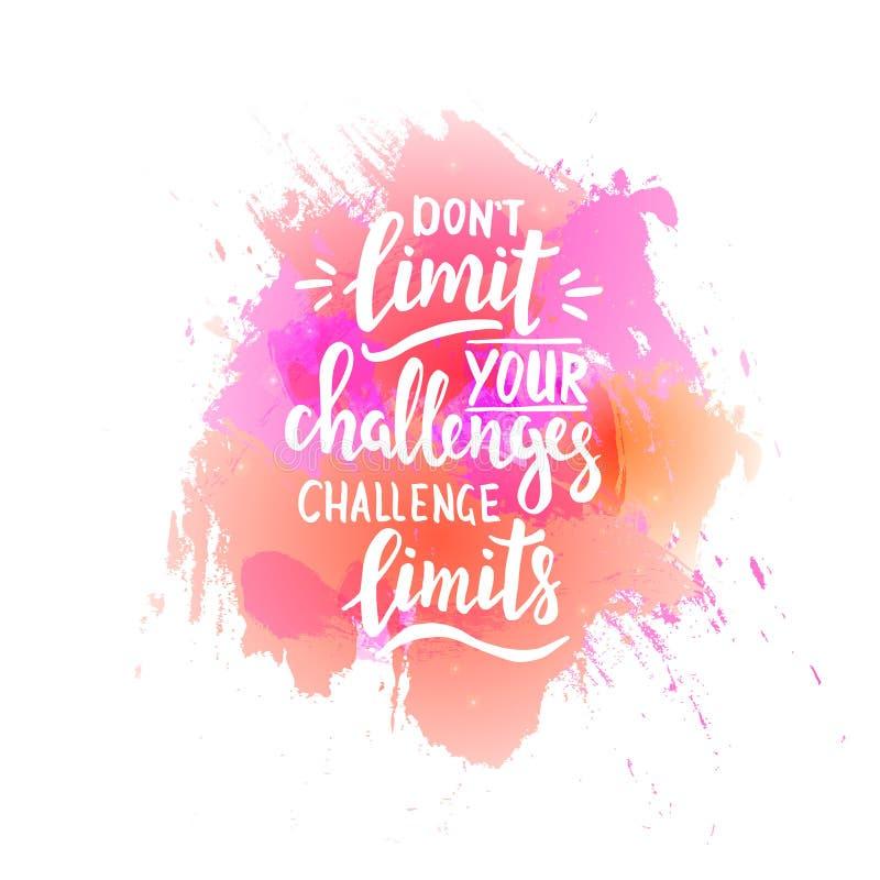 不要限制您的挑战,挑战极限 T恤杉手有学问的书法设计 激动人心的传染媒介印刷术 向量我 库存例证