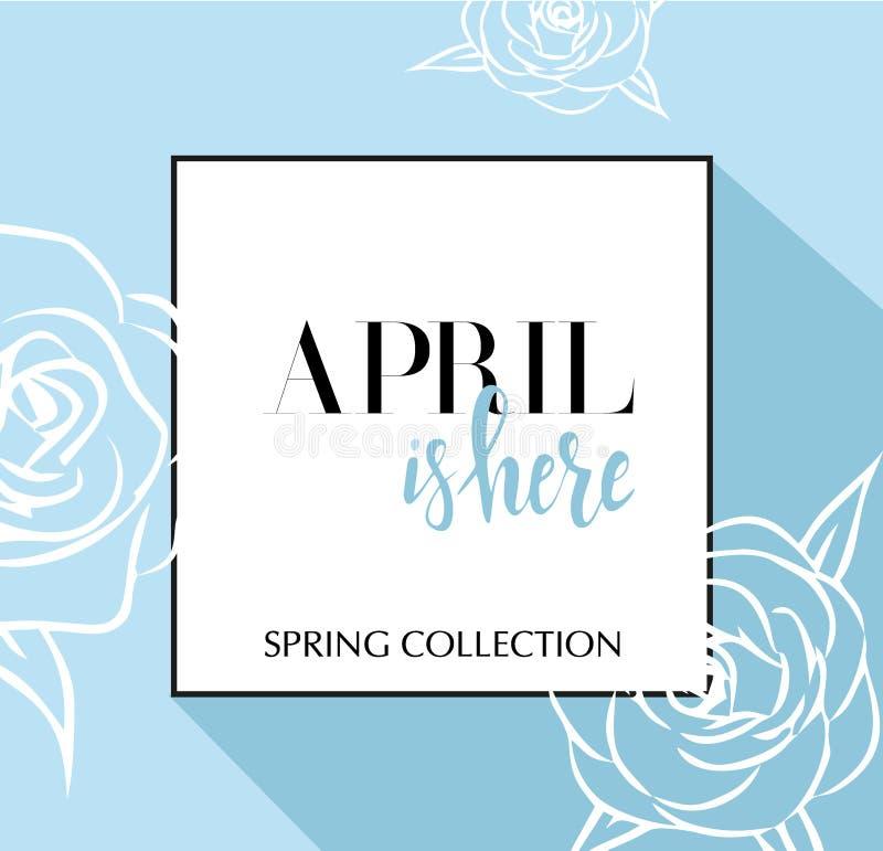 与在4月上写字的设计横幅在这里商标 春季的蓝色卡片与黑框架和wthite玫瑰 促进提议 皇族释放例证