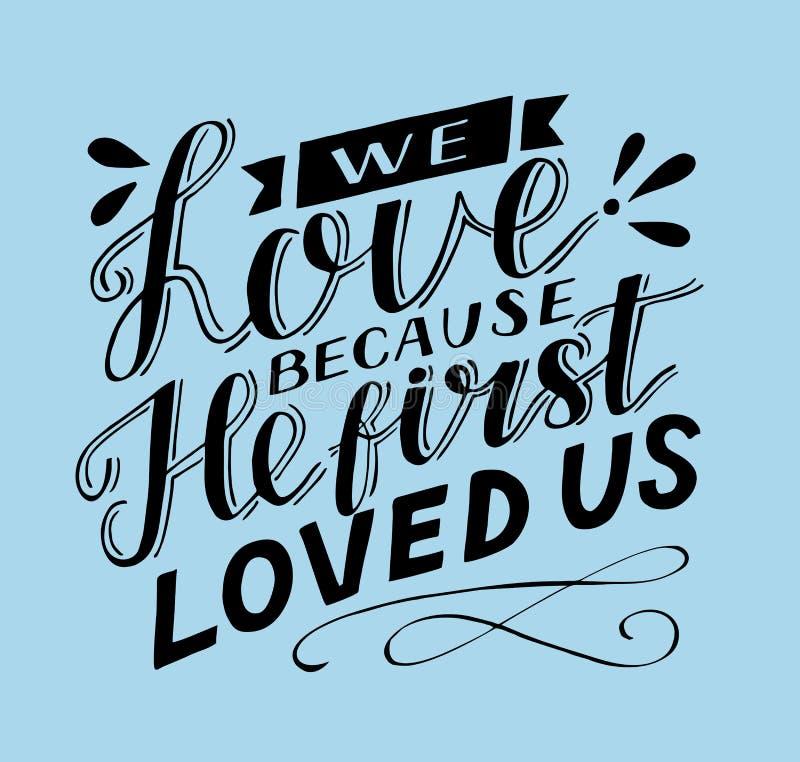 与我们爱的圣经诗歌的手字法,因为他首先爱我们 皇族释放例证