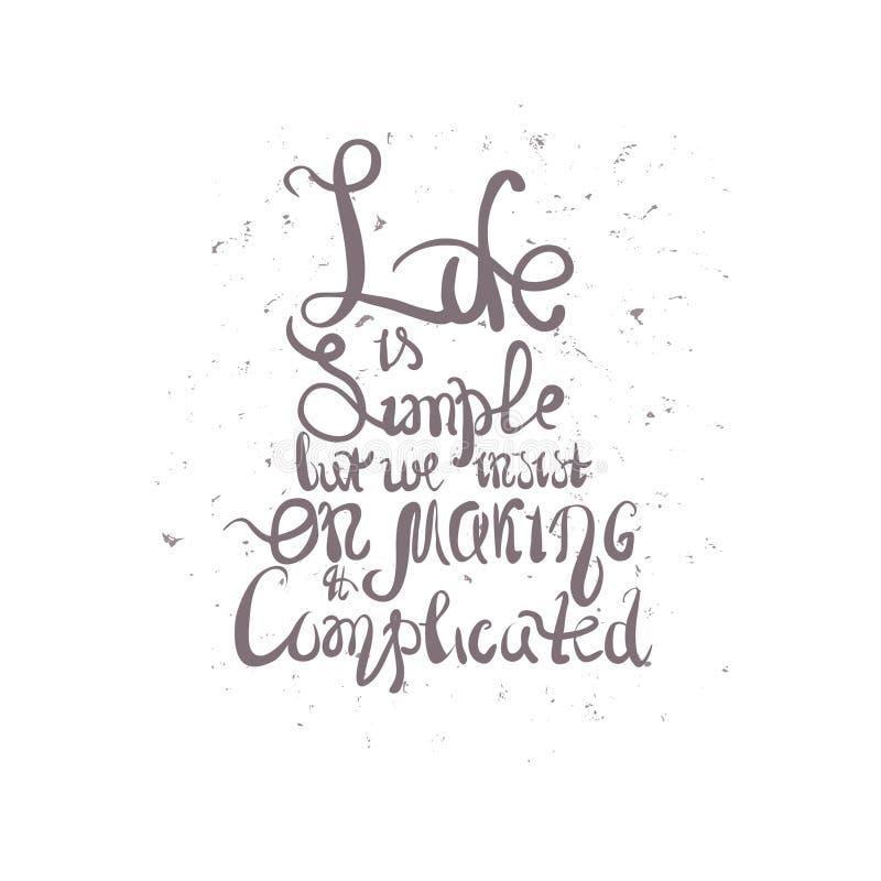 与手拉的题字的传染媒介例证-生活是简单的,但是我们坚持做复杂的它 皇族释放例证