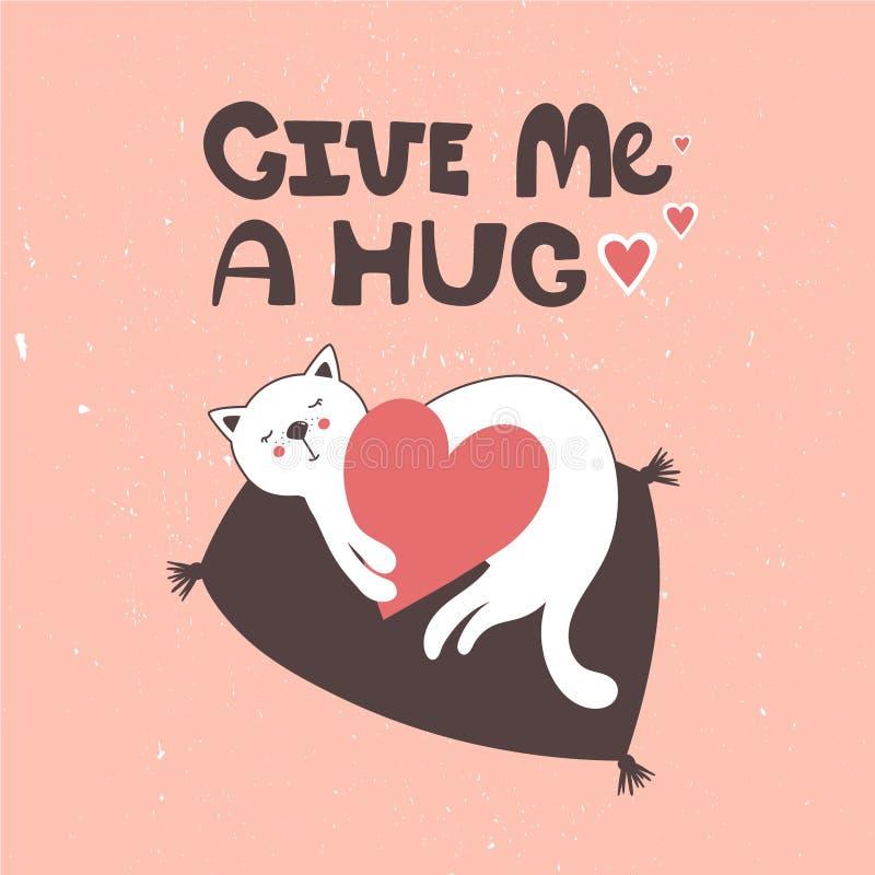 与猫、心脏和文本的五颜六色的背景 给我拥抱,与动物的装饰逗人喜爱的海报 向量例证
