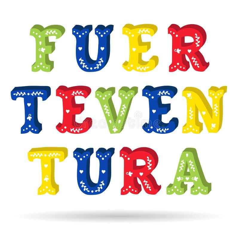 与花卉元素的费埃特文图拉岛明亮的五颜六色的文本华丽信件 库存例证