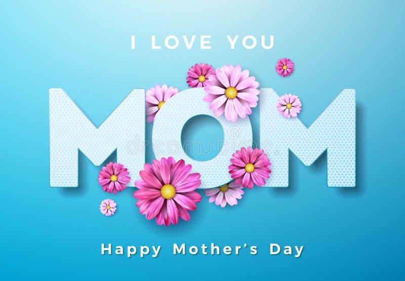 与花的愉快的母亲节贺卡设计和我爱你在蓝色背景的妈妈印刷元素 向量 皇族释放例证