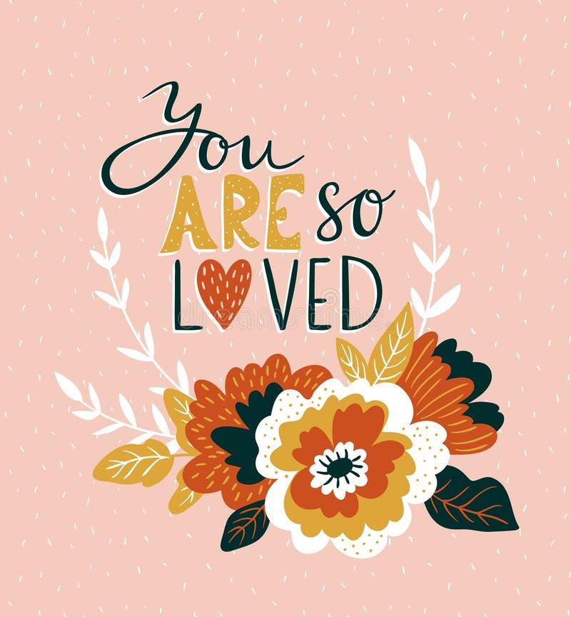 与花的手拉的华伦泰卡片和字法- `您如此是被爱的` 传染媒介花卉爱设计 向量例证