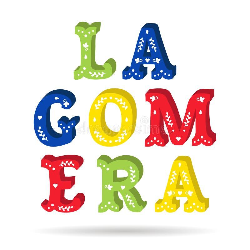 与被隔绝的花卉元素的戈梅拉岛明亮的五颜六色的文本华丽信件 库存例证