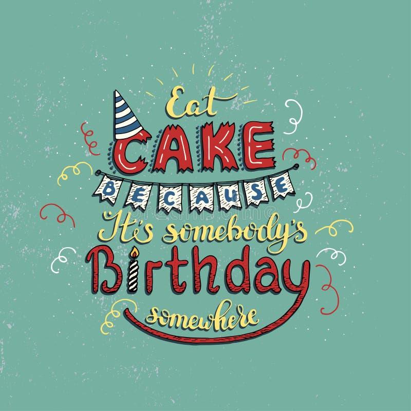 与词组的独特的字法海报吃蛋糕,因为IT S某人S生日某处 艺术轻的向量世界 皇族释放例证
