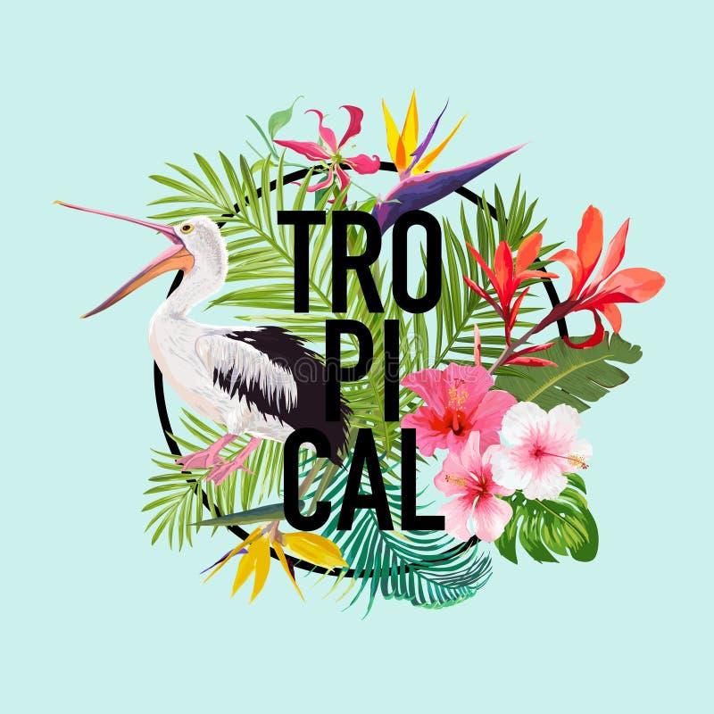 与鹈鹕鸟和异乎寻常的花的热带夏天设计 与热带植物和棕榈叶的Waterbird T恤杉的 向量例证