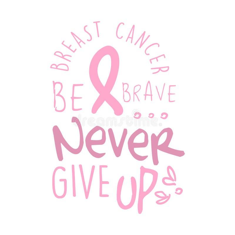 乳腺癌,是勇敢的,从未放弃标签 手拉的向量例证 向量例证
