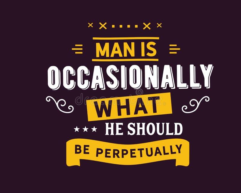 人偶尔地是什么他应该永恒地是 库存例证