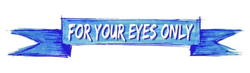 仅对您的眼睛丝带 库存例证