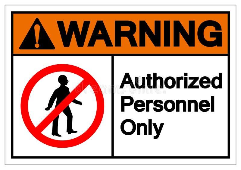 仅警告的授权人员标志标志,传染媒介例证,在白色背景标签的孤立 EPS10 库存例证