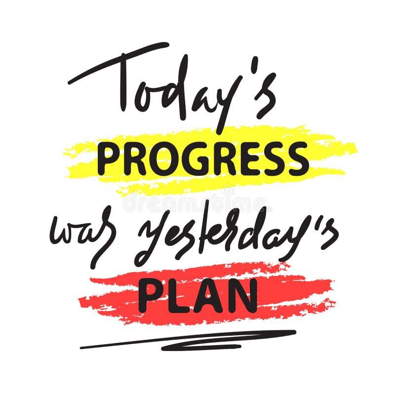 今天进展是昨天的计划-简单启发和诱导行情 手拉的字法 激动人心的岗位的印刷品 皇族释放例证
