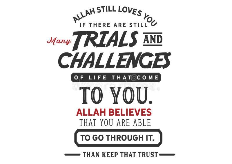 仍然阿拉爱您,如果仍有来到您生活的许多试验和挑战 向量例证