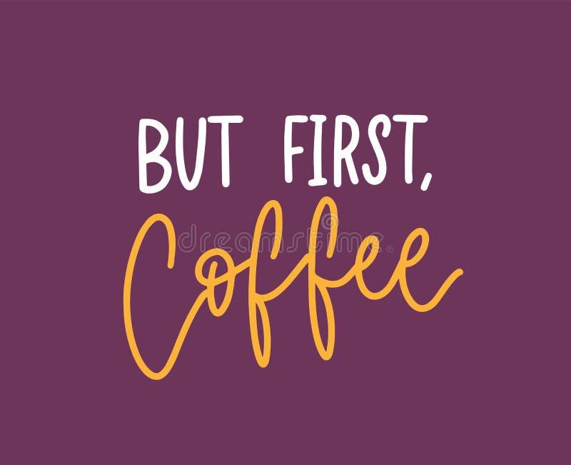 但是第一个咖啡词组、滑稽的口号或者凉快的行情写与典雅的书法剧本 创造性的手字法 库存例证