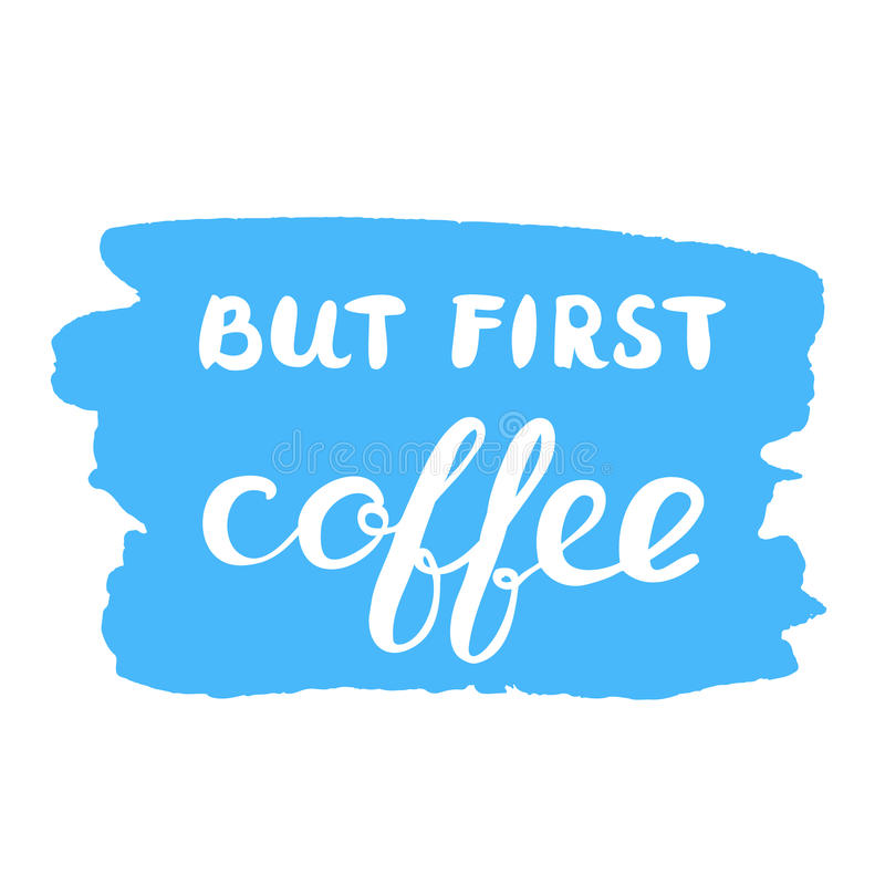 但是第一份咖啡 刷子字法 向量例证