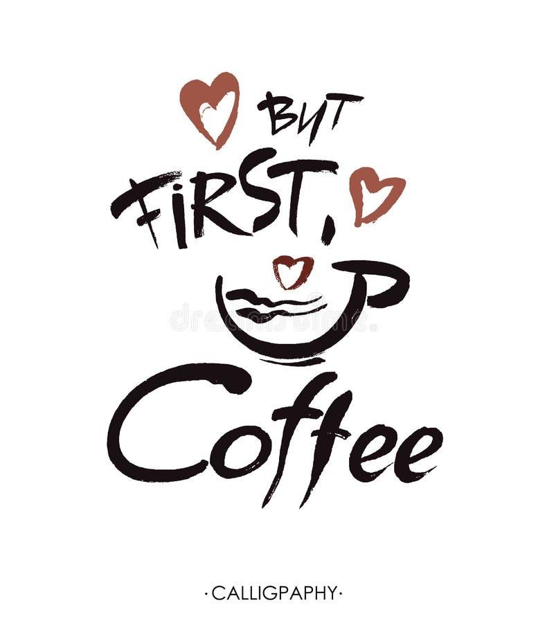 但是首先,咖啡,墨水手字法 现代 向量例证