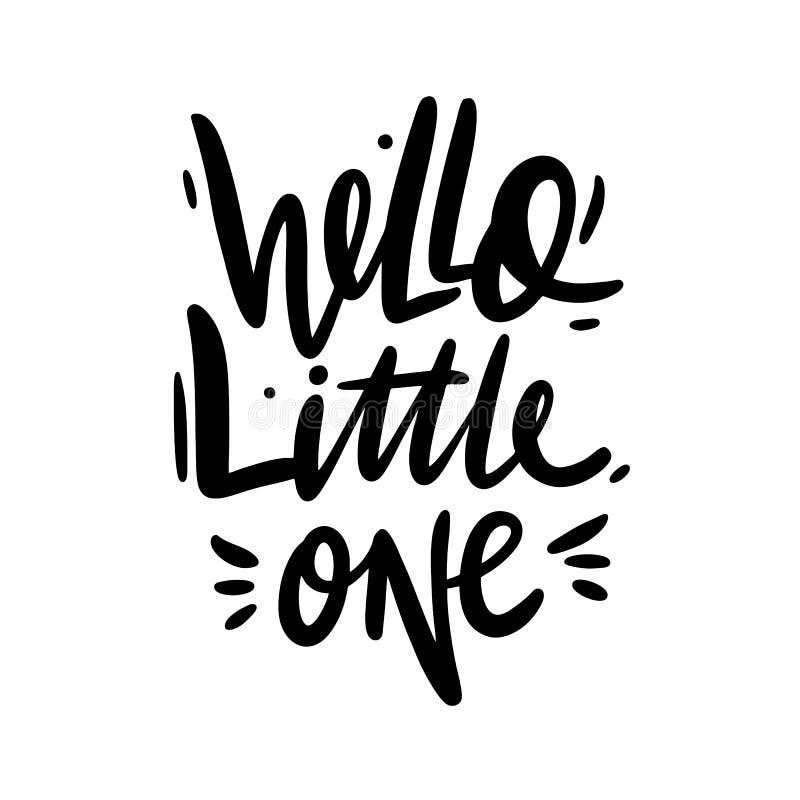你好小一个 手拉的传染媒介字法 婴孩衣裳的现代书法词组,海报,印刷品 向量例证