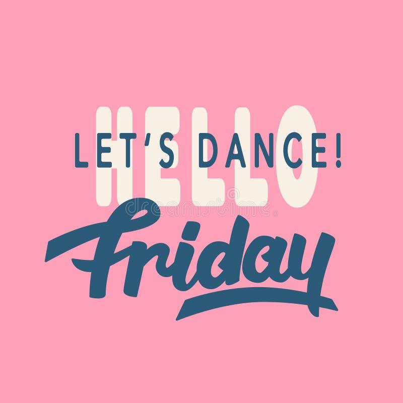 你好星期五 舞蹈让 时髦字法,手书面激动人心的现代书法 向量例证