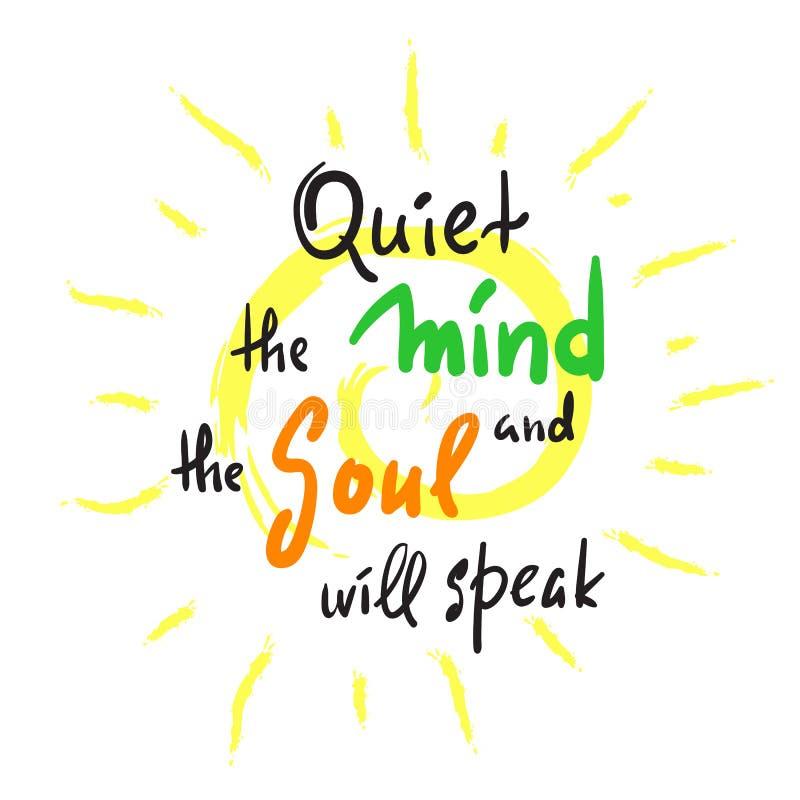 使头脑平静,并且灵魂将讲话-启发和诱导行情 手拉的美好的字法 激动人心的po的印刷品 库存例证