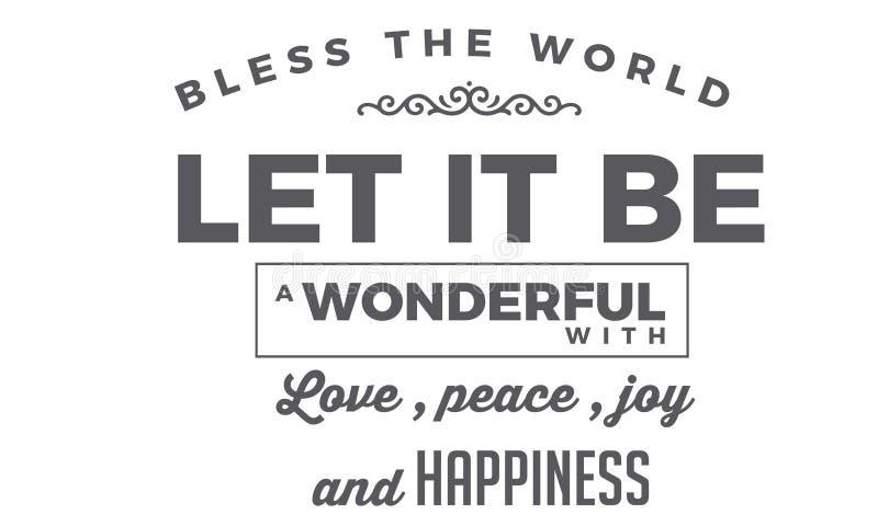 保佑世界 让它是充满爱、和平、喜悦和幸福的一个美妙的世界 向量例证
