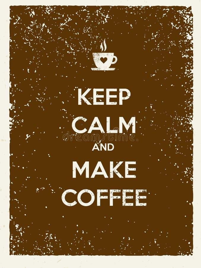 保持镇静并且做咖啡 创造性的传染媒介印刷术海报概念 向量例证