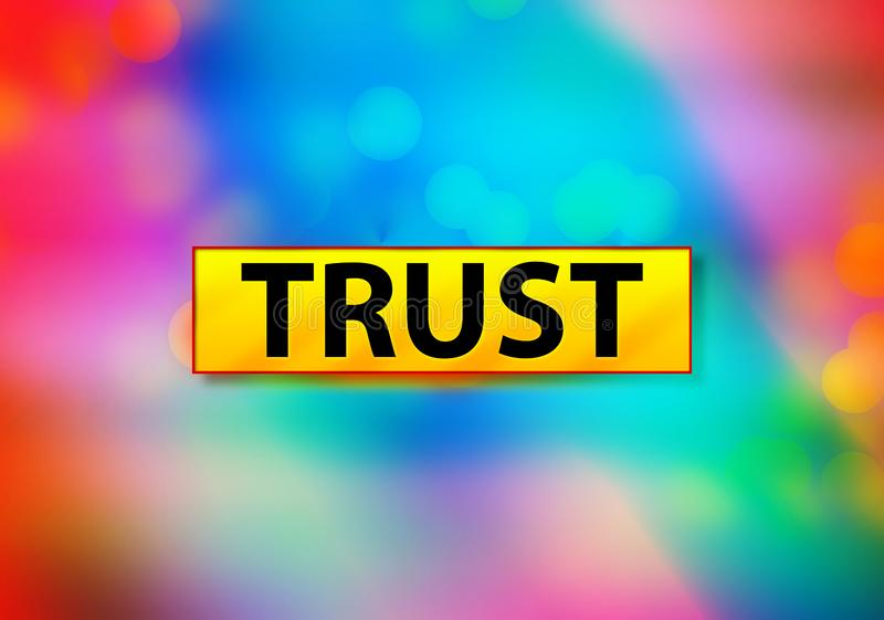 信任摘要五颜六色的背景Bokeh设计例证 库存例证