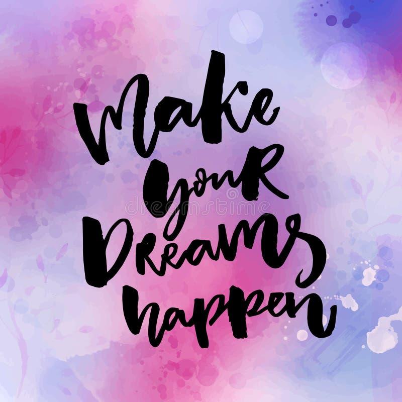 做您的梦想发生 关于梦想,目标,生活的激动人心的行情 在桃红色和紫罗兰色水彩的刷子字法 皇族释放例证