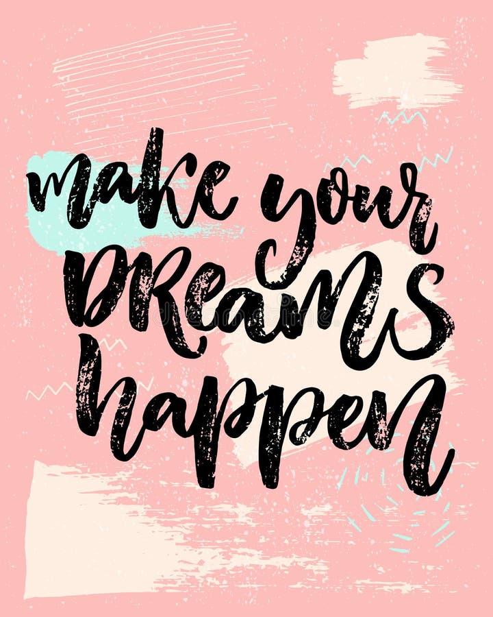 做您的梦想发生 关于梦想,目标,生活的激动人心的说法 传染媒介在嬉戏的柔和的淡色彩的书法题字 皇族释放例证