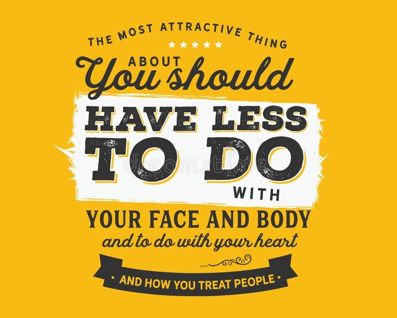 关于您的最有吸引力的事应该有较少做与您的面孔和身体和做与您的心脏,并且您怎么对待peo 向量例证
