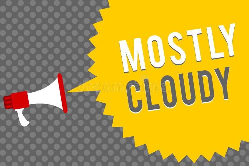 写主要多云的手写文本 意味朦胧的蒸汽有雾的蓬松暧昧云彩Skyscape扩音机loudspeak的概念 库存例证
