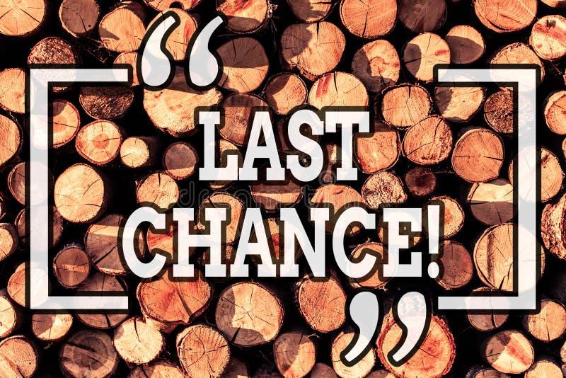 写最后机会的手写文本 概念意思最后的机会达到或获取某事您想要木 库存例证