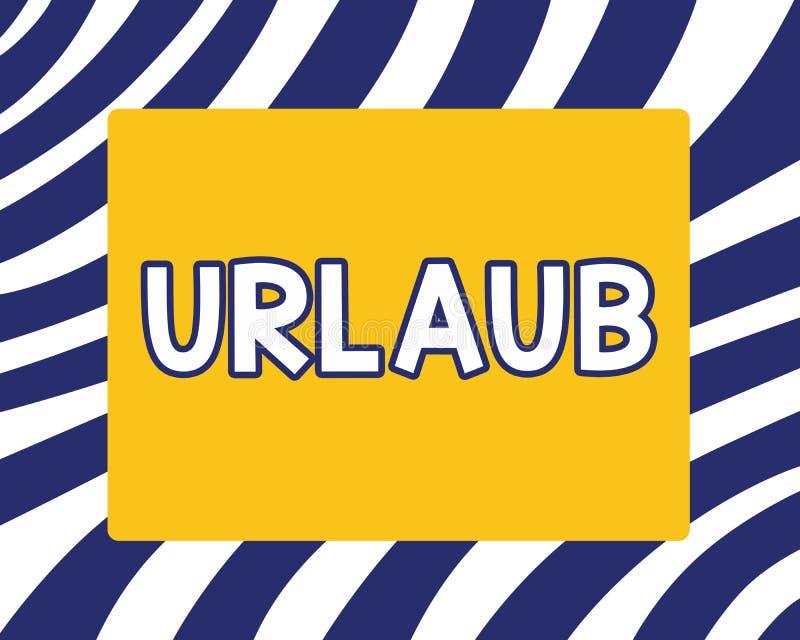 写Urlaub的手写文本 概念意思停薪留职从工作假日假期获得乐趣在海滩 库存例证