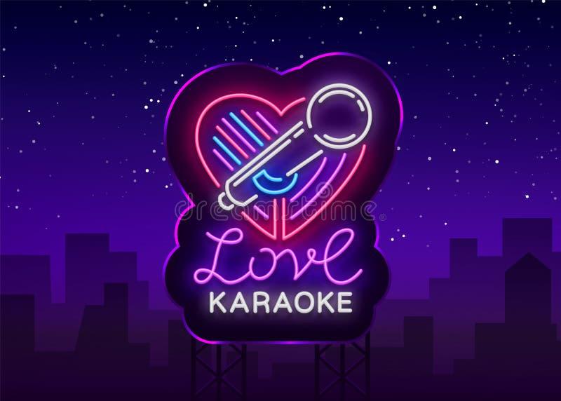 卡拉OK演唱在霓虹样式的爱商标 霓虹灯广告,明亮的每夜的霓虹广告卡拉OK演唱 轻的横幅,明亮的夜 向量例证
