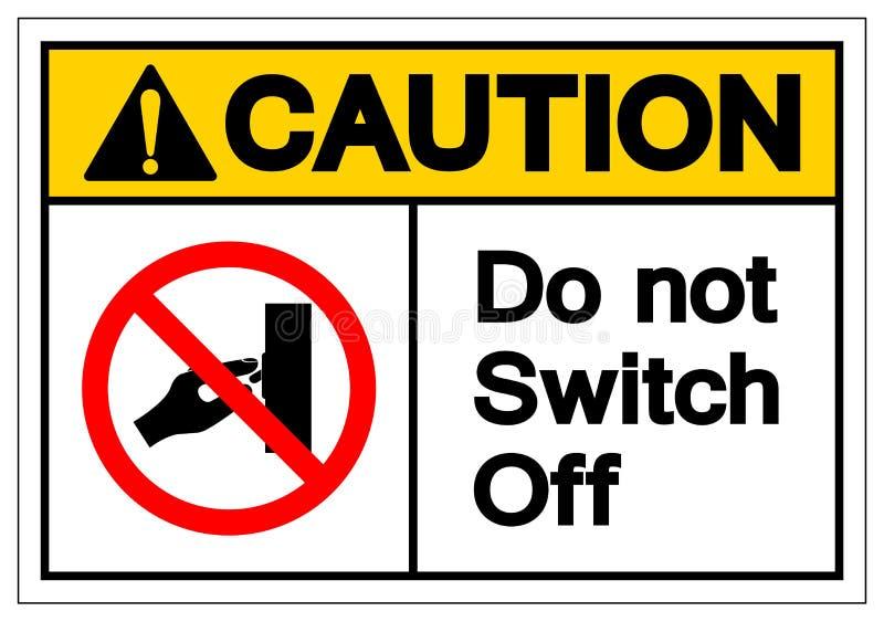危险不关闭标志标志,传染媒介例证,在白色背景标签的孤立 EPS10 库存例证