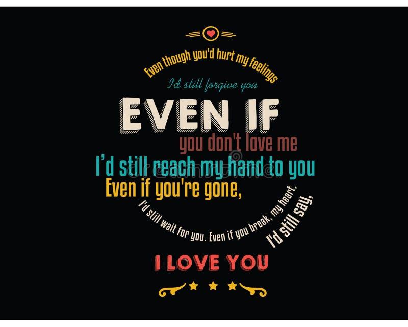 即使您` d伤我的感情, I ` d仍然原谅您 向量例证