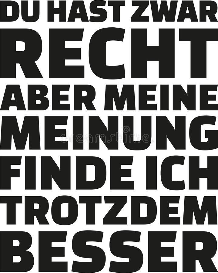 口号:您关于权利的`,但是我更喜欢我的看法 德国口号 库存例证