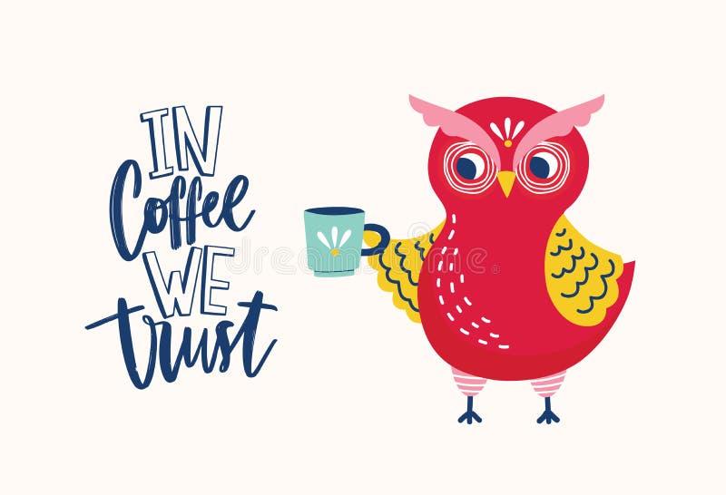 可爱的猫头鹰藏品杯子和在咖啡我们信任讽刺口号或词组手写与典雅的创造性的字体 逗人喜爱 库存例证